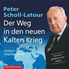 Der Weg in den neuen Kalten Krieg (MP3-Download) - Scholl-Latour, Peter