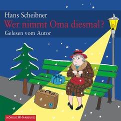 Wer nimmt Oma diesmal? (MP3-Download) - Scheibner, Hans