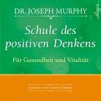 Schule des positiven Denkens - für Gesundheit und Vitalität (MP3-Download)