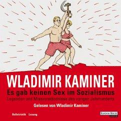 Es gab keinen Sex im Sozialismus (MP3-Download) - Kaminer, Wladimir