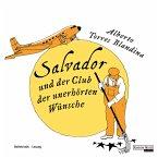 Salvador und der Club der unerhörten Wünsche (MP3-Download)
