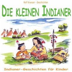 Die kleinen Indianer (MP3-Download) - Krenzer, Rolf