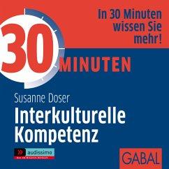 30 Minuten Interkulturelle Kompetenz (MP3-Download) - Doser, Susanne