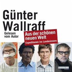 Aus der schönen neuen Welt (MP3-Download) - Wallraff, Günter