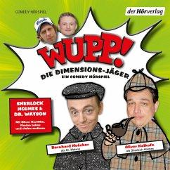 Wupp! 1. Die Dimensions-Jäger. Ein Comedy-Hörspiel (MP3-Download) - Lüftner, Kai