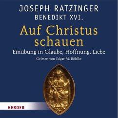 Auf Christus schauen (MP3-Download) - Ratzinger, Joseph
