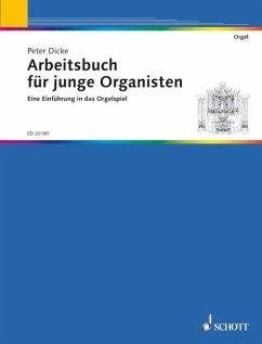 Arbeitsbuch für junge Organisten, Schülerheft - Dicke, Peter