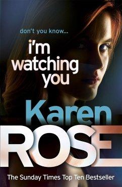 I'm Watching You (The Chicago Series Book 2) - Rose, Karen