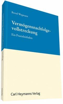 Vermögensnachfolgevollstreckung - Wegmann, Bernd