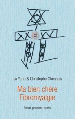 Ma bien chère Fibromyalgie - Yann, Isa Chesnais, Christophe