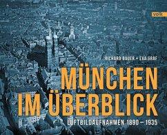 München im Überblick - Bauer, Richard;Graf, Eva