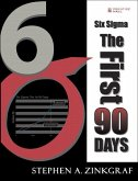 Six Sigma--The First 90 Days (Paperback)