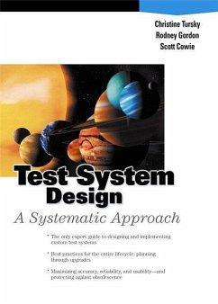 Test System Design: A Systematic Approach (Paperback) - Tursky, Christine Gordon, Rodney Cowie, Scott