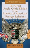 The Great Anglo-Celtic Divide in the History of American Foreign Relations