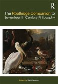 The Routledge Companion to Seventeenth Century Philosophy