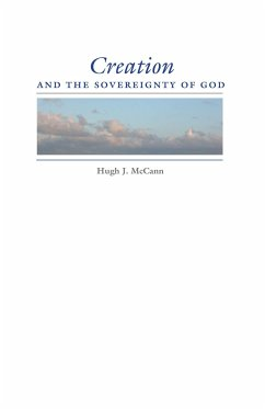 Creation and the Sovereignty of God - Mccann, Hugh J.