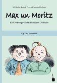 Max und Moritz. Max un Moritz. Plattdeutsch