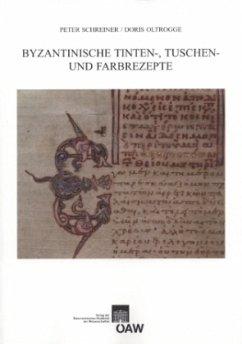 Byzantinische Tinten-, Tusch und Farbrezepte