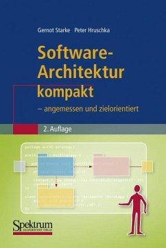 Software-Architektur kompakt - Starke, Gernot;Hruschka, Peter