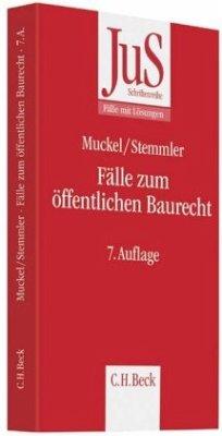 Fälle zum öffentlichen Baurecht - Muckel, Stefan; Stemmler, Thomas
