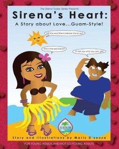 Sirena's Heart: A Story about Love...Guam-Style! - D'Souza, Maris