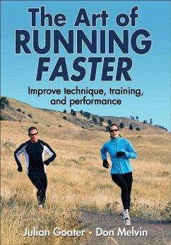 The Art of Running Faster - Goater, Julian; Melvin, Don
