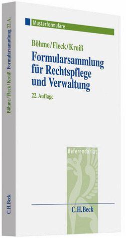 Formularsammlung für Rechtspflege und Verwaltung - Böhme, Werner; Fleck, Die...