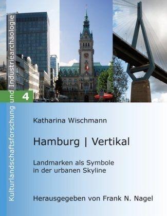 hamburg vertikal von katharina wischmann fachbuch. Black Bedroom Furniture Sets. Home Design Ideas