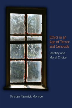 Ethics in an Age of Terror and Genocide - Identity and Moral Choice - Monroe, Kristen Renwick