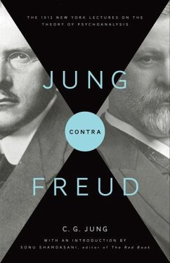 Jung Contra Freud: The 1912 New York Lectures on the Theory of Psychoanalysis - Jung, Carl G.