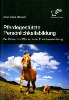 Pferdegestützte Persönlichkeitsbildung: Der Ein...