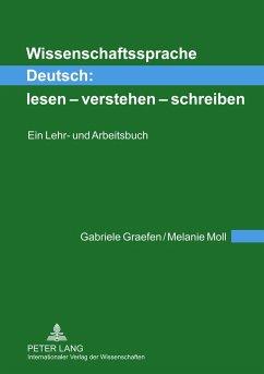 Wissenschaftssprache Deutsch: lesen - verstehen - schreiben - Graefen, Gabriele; Moll, Melanie