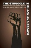 The Struggle in Black and Brown: African American and Mexican American Relations During the Civil Rights Era