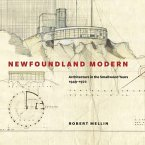 Newfoundland Modern: Architecture in the Smallwood Years, 1949-1972