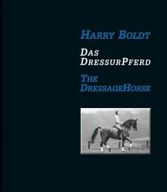 Das DressurPferd / The Dressage Horse - Boldt, Harry