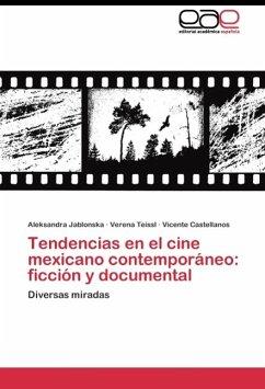 Tendencias en el cine mexicano contemporáneo: ficción y documental