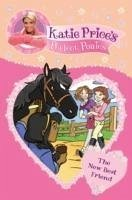 Katie Price's Perfect Ponies: The New Best Friend - Price, Katie