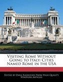 Visiting Rome Without Going to Italy: Cities Named Rome in the USA