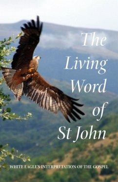 The Living Word of St John - White Eagle Hayward, Ylana