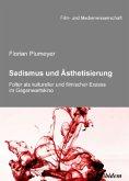 Sadismus und Ästhetisierung. Folter als kultureller und filmischer Exzess im Gegenwartskino