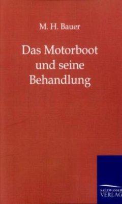 Das Motorboot und seine Behandlung - Bauer, M. H.