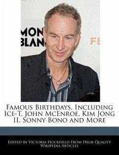 Famous Birthdays, Including Ice-T, John McEnroe, Kim Jong II, Sonny Bono and More - Hockfield, Victoria