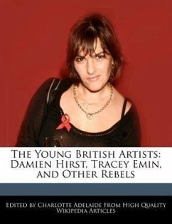 The Young British Artists: Damien Hirst, Tracey Emin, and Other Rebels - Adelaide, Charlotte