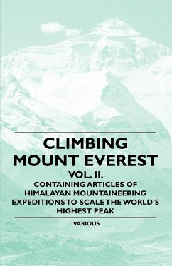Climbing Mount Everest - Vol. II. - Containing Articles of Himalayan Mountaineering Expeditions to Scale the World's Highest Peak