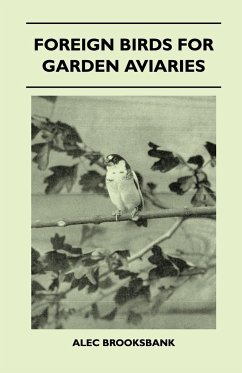 Foreign Birds for Garden Aviaries - Brooksbank, Alec