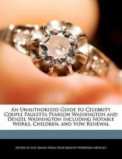 An Unauthorized Guide to Celebrity Couple Pauletta Pearson Washington and Denzel Washington Including Analyses of Notable Works, Children, and Vow Re - Simon, Lyle