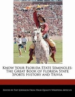 Know Your Florida State Seminoles: The Great Book of Florida State Sports History and Trivia - Johnson, Taft