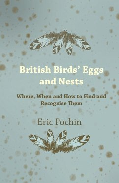 British Birds' Eggs and Nests - Where, When and How to Find and Recognise Them - Pochin, Eric