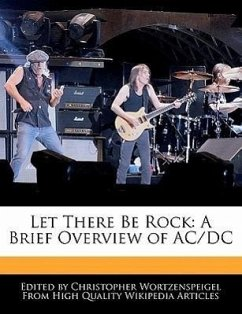 Let There Be Rock: A Brief Overview of AC/DC - Wortzenspeigel, Christopher