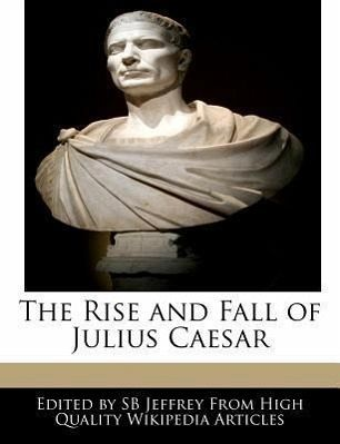 the rise and fall of gaius julius caesar Gaius julius caesar is remembered as one of history's greatest generals and a key ruler of the roman empire as a young man he rose caesar's life and death were dramatized in the william shakespeare play julius caesar, with caesar's famous death line: et tu, brute then fall caesar caesar is thought to have.